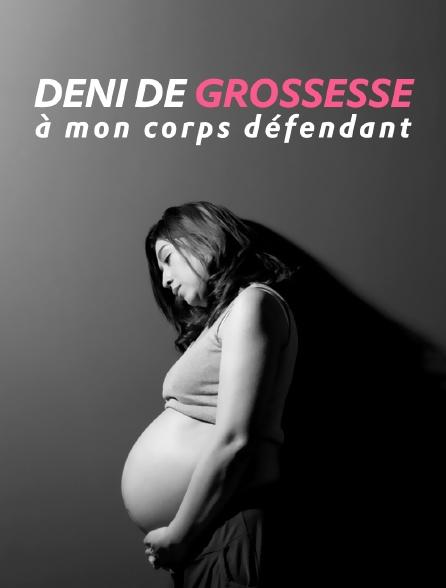 Déni de grossesse, à mon corps défendant