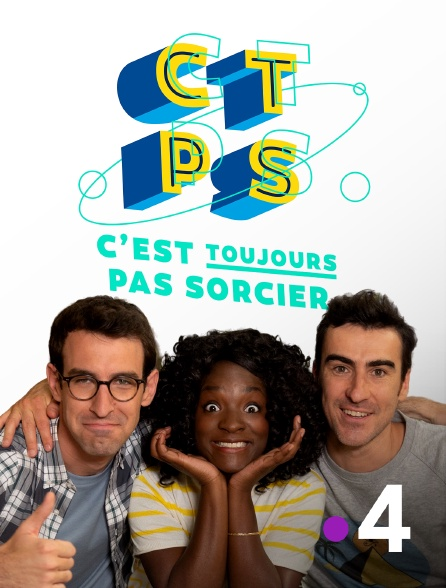 France 4 - C'est toujours pas sorcier