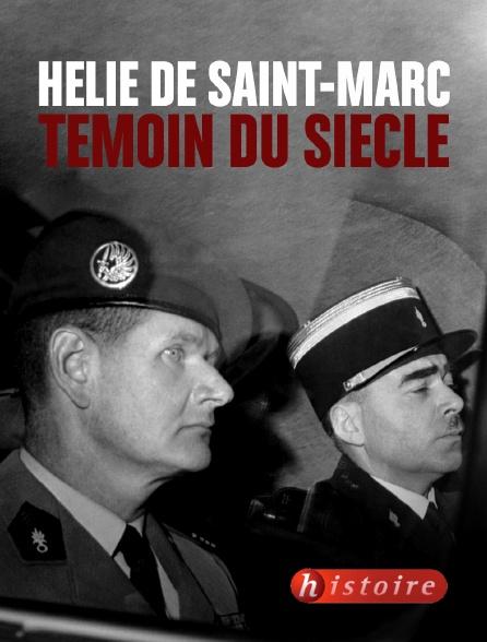 Histoire - Hélie de Saint-Marc, témoin du siècle