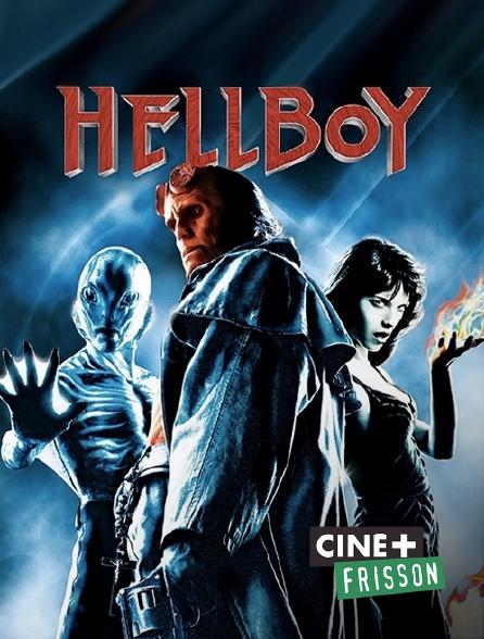 Ciné+ Frisson - Hellboy