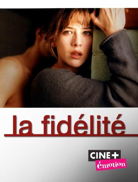 Ciné+ Emotion - La fidélité