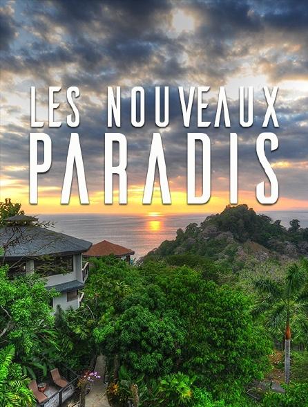 Les nouveaux paradis