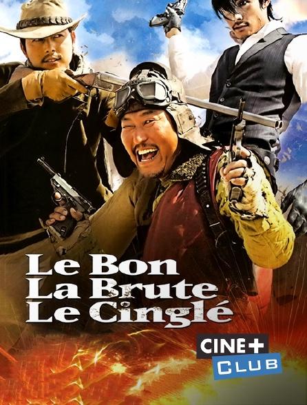 Ciné+ Club - Le bon, la brute, le cinglé