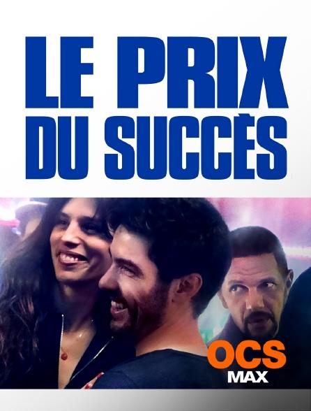 OCS Max - Le prix du succès