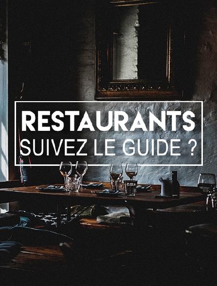 Restaurants : suivez le guide ?