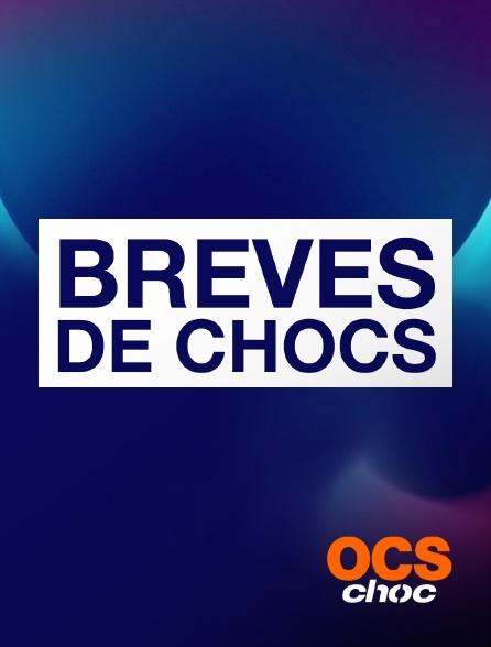 OCS Choc - Brèves de chocs