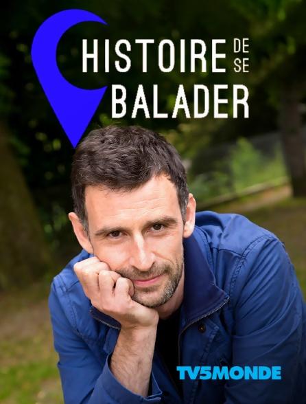 TV5MONDE - Histoire de se balader