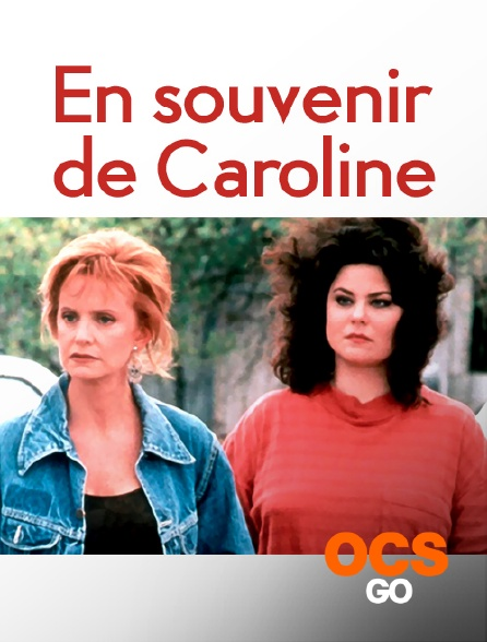 OCS Go - En souvenir de Caroline