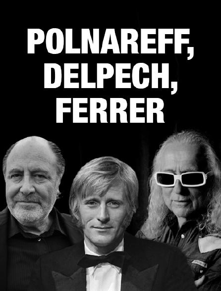Polnareff, Delpech, Ferrer