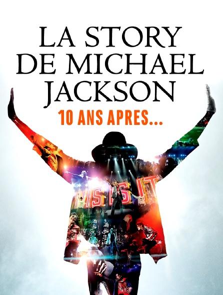 La story de Michael Jackson, 10 ans après