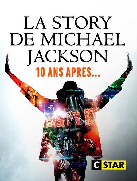 CSTAR - La story de Michael Jackson, 10 ans après