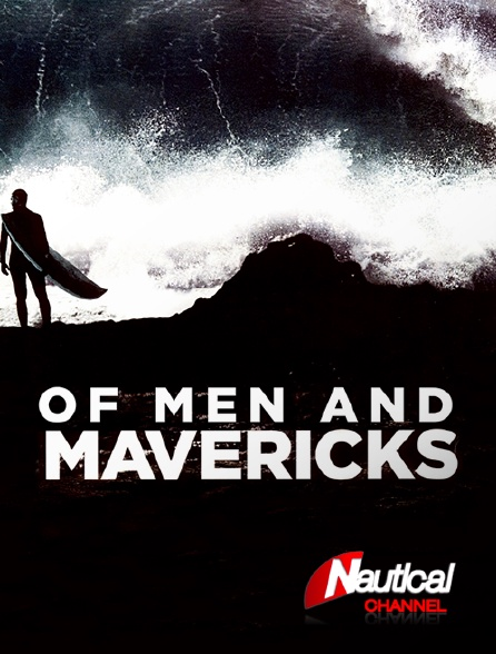 Nautical Channel - Of Men and Mavericks