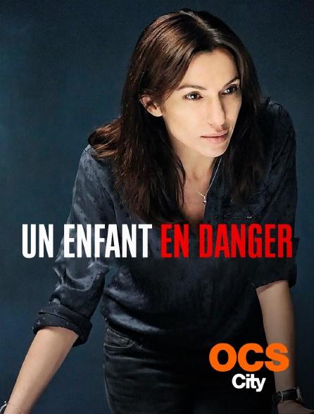 OCS City - Un enfant en danger