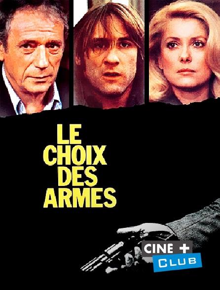 Ciné+ Club - Le choix des armes