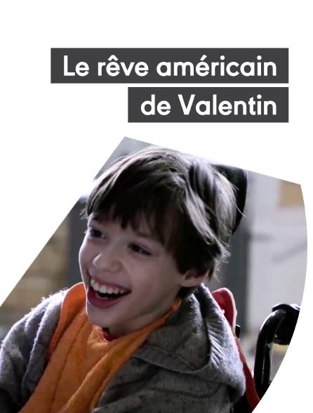 Le rêve américain de Valentin