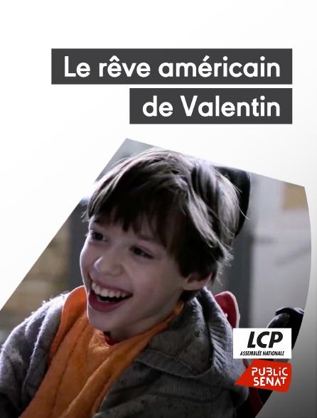 LCP Public Sénat - Le rêve américain de Valentin