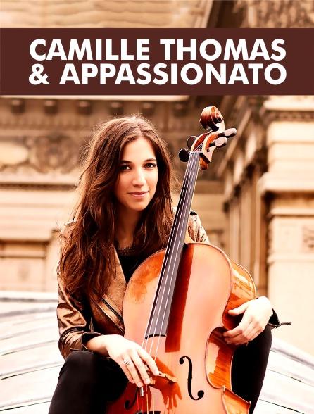 Camille Thomas & Appassionato