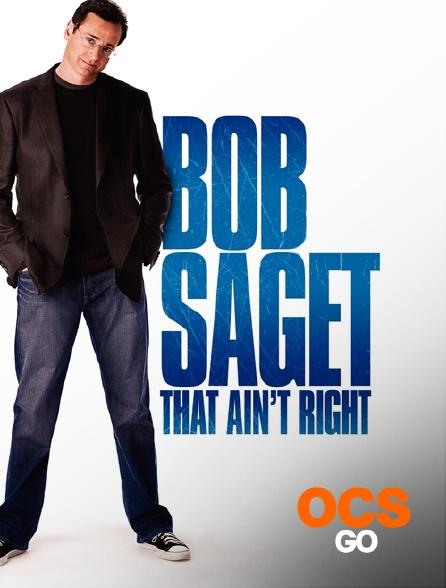 OCS Go - Bob Saget : That Ain't Right