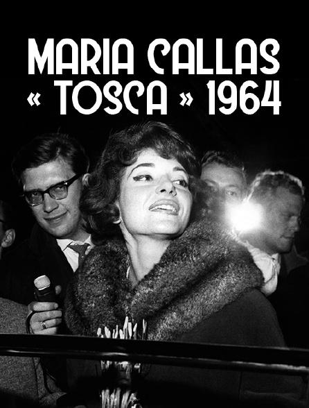 Maria Callas : «Tosca» 1964