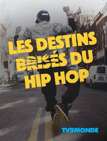 TV5MONDE - Les destins brisés du hip hop