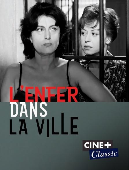 Ciné+ Classic - L'enfer dans la ville
