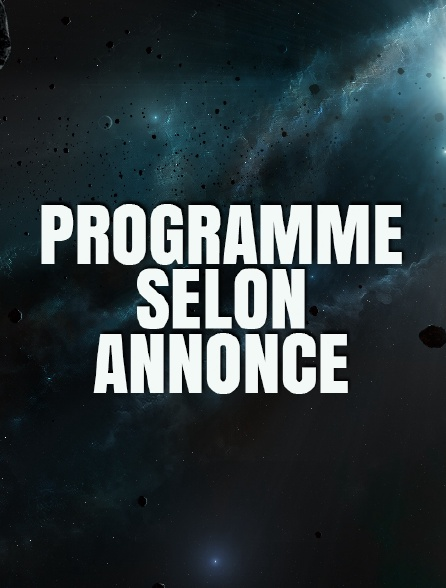 Programme selon annonce