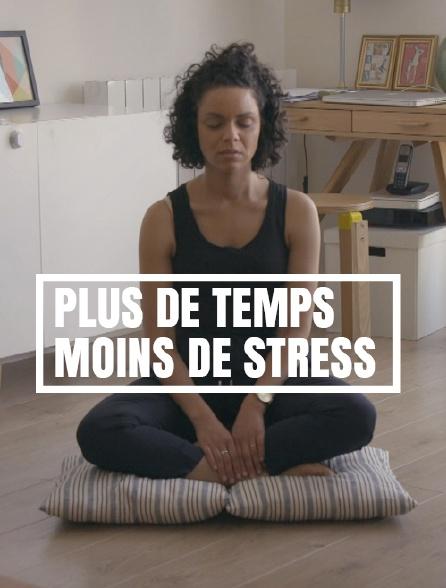 Plus de temps, moins de stress