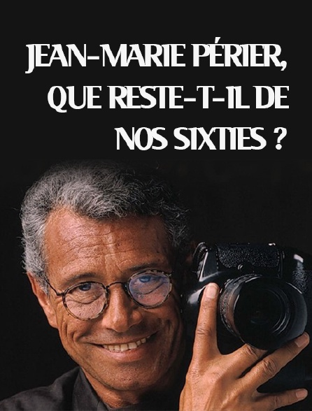 Jean-Marie Périer, que reste-t-il de nos sixties ?