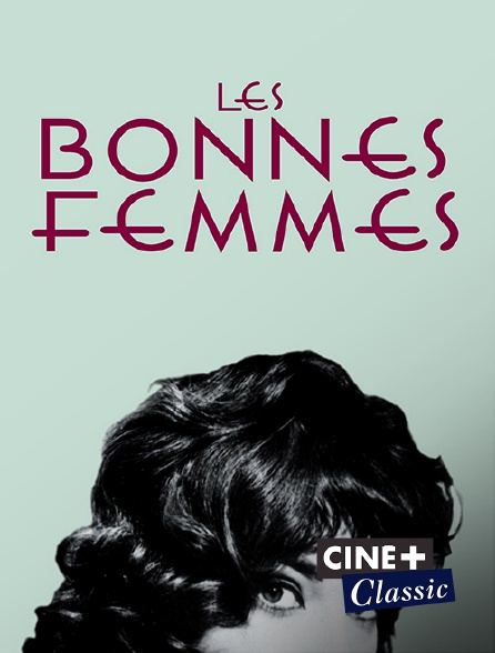 Ciné+ Classic - Les bonnes femmes