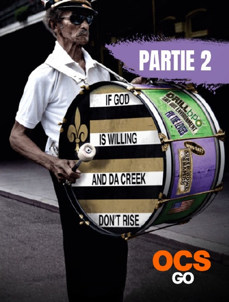 OCS Go - If God is Willing and Da Creek don't Rise - Partie 2
