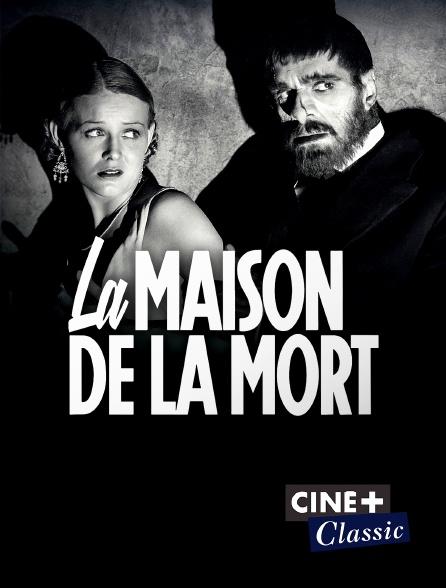 Ciné+ Classic - La maison de la mort
