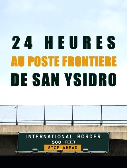 24 heures au poste frontière de San Ysidro