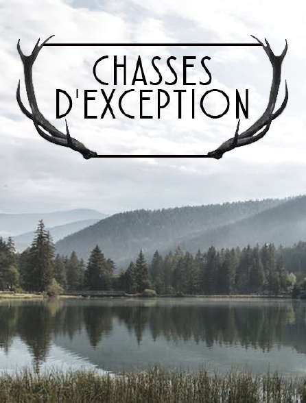 Chasses d'exception