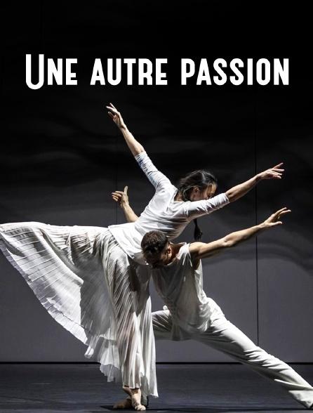 Une autre passion