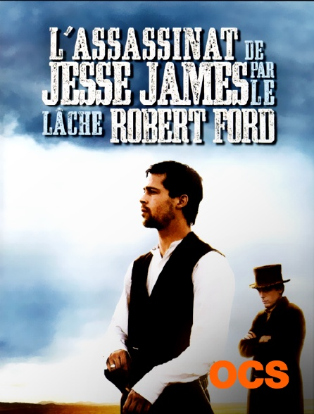 OCS - L'assassinat de Jesse James par le lâche Robert Ford