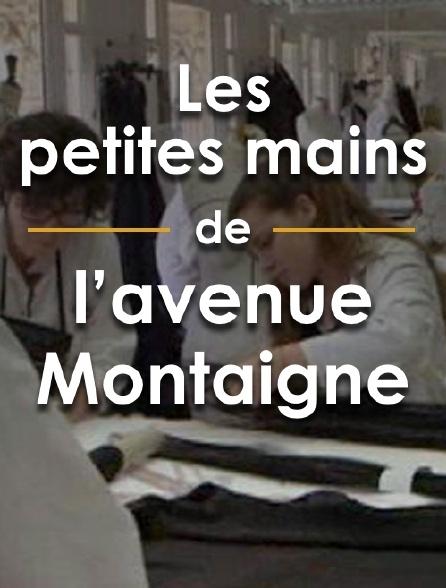 Les petites mains de l'avenue Montaigne