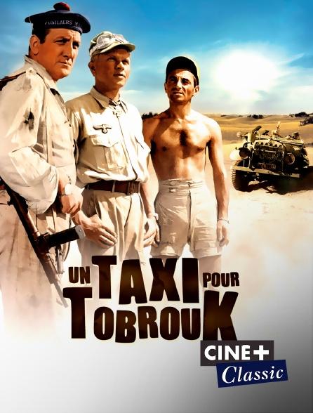 Ciné+ Classic - Un taxi pour Tobrouk