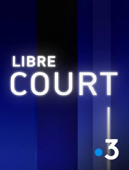 France 3 - Libre court