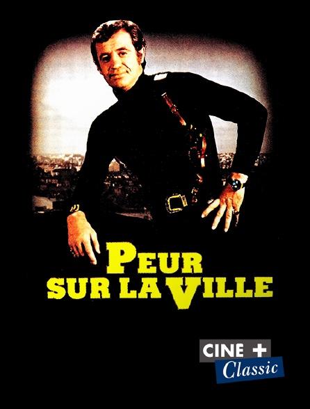 Ciné+ Classic - Peur sur la ville