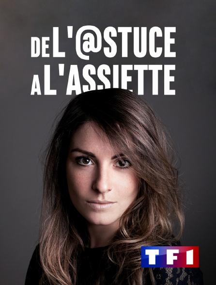 TF1 - De l'@stuce à l'assiette