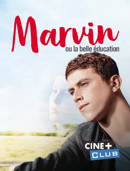 Ciné+ Club - Marvin ou la belle éducation