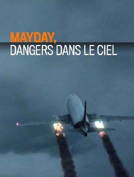 Mayday, dangers dans le ciel