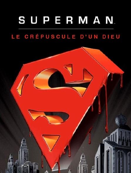 Superman : Le Crépuscule d'un dieu