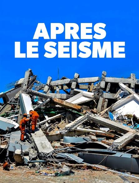 Après le séisme