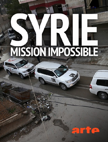 Arte - Syrie : mission impossible