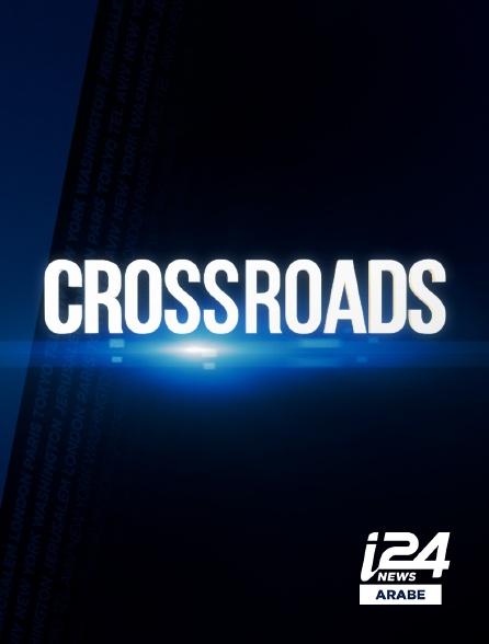 i24 News Arabe - Crossroads