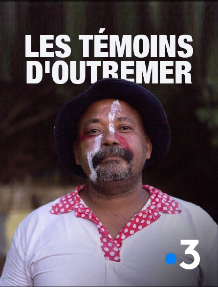 France 3 - Les témoins d'outre-mer