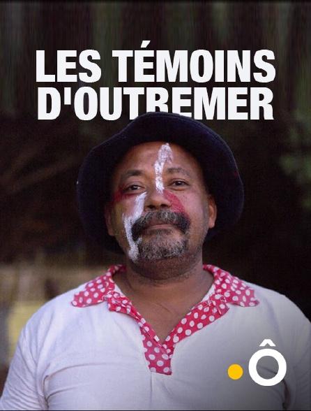 France Ô - Les témoins d'outre-mer