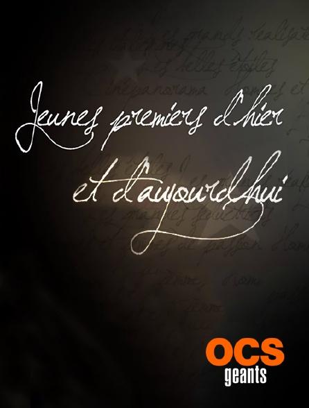 OCS Géants - Jeunes premiers d'hier et d'aujourd'hui