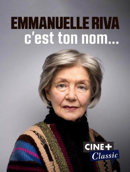 Ciné+ Classic - Emmanuelle Riva, c'est ton nom...